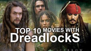 Movies with dreadlocks - Top 10